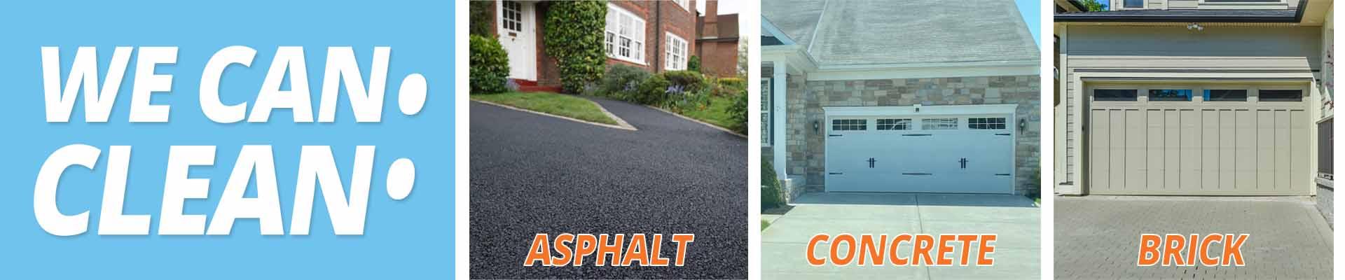 we can clean asphalt concrete and brick